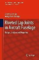 Riveted Lap Joints in Aircraft Fuselage (eBook, PDF) - Skorupa, Andrzej; Skorupa, Malgorzata