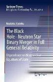The Black Hole-Neutron Star Binary Merger in Full General Relativity (eBook, PDF)