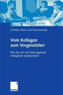 Vom Kollegen zum Vorgesetzten (eBook, PDF) - Stöwe, Christian; Keromosemito, Lara