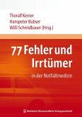 77 Fehler und Irrtümer in der Notfallmedizin (eBook, PDF)