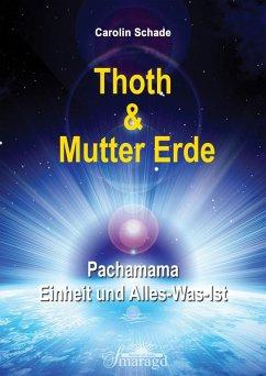 Thoth & Mutter Erde (eBook, PDF) - Schade, Carolin