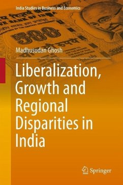 Liberalization, Growth and Regional Disparities in India (eBook, PDF) - Ghosh, Madhusudan
