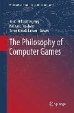 The Philosophy of Computer Games (eBook, PDF)
