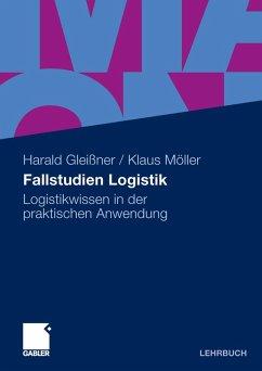 Fallstudien Logistik (eBook, PDF) - Möller, Klaus; Gleißner, Harald
