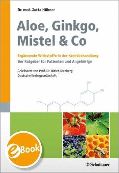 Aloe, Ginkgo, Mistel & Co (eBook, PDF) - Hübner, Jutta