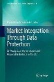 Market Integration Through Data Protection (eBook, PDF)