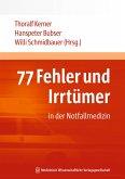 77 Fehler und Irrtümer in der Notfallmedizin (eBook, ePUB)