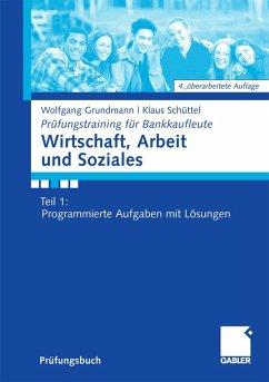 Wirtschaft, Arbeit und Soziales (eBook, PDF) - Grundmann, Wolfgang; Schüttel, Klaus
