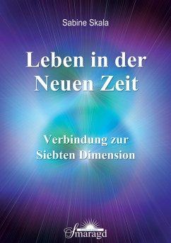Leben in der Neuen Zeit (eBook, PDF) - Skala, Sabine