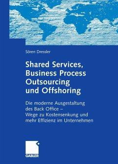 Shared Services, Business Process Outsourcing und Offshoring (eBook, PDF) - Dressler, Sören