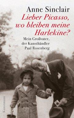 Lieber Picasso, wo bleiben meine Harlekine? (eBook, ePUB) - Sinclair, Anne