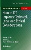 Human ICT Implants: Technical, Legal and Ethical Considerations (eBook, PDF)