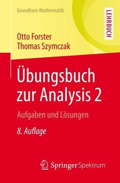 Übungsbuch zur Analysis 2 (eBook, PDF) - Forster, Otto; Szymczak, Thomas
