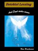 Auch Engel sterben einsam. Detektei Lessing Kriminalserie, Band 6. Spannender Detektiv und Kriminalroman über Verbrechen, Mord, Intrigen und Verrat. (eBook, ePUB)