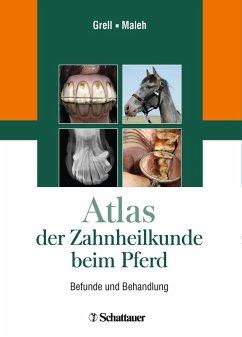 Atlas der Zahnheilkunde beim Pferd (eBook, PDF) - Grell, Martin; Maleh, Souel