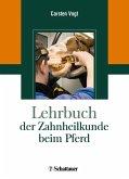 Lehrbuch der Zahnheilkunde beim Pferd (eBook, PDF)