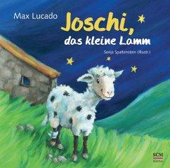 Joschi, das kleine Lamm - Lucado, Max