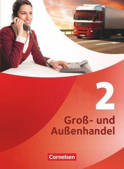 Groß- und Außenhandel 02 Fachkunde - Fritz, Christian;Morgenstern, Ute;Piek, Michael