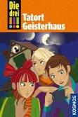 Tatort Geisterhaus / Die drei Ausrufezeichen Bd.45