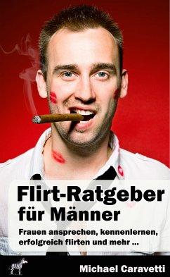Flirt-Ratgeber für Männer (eBook, ePUB) - Caravetti, Michael