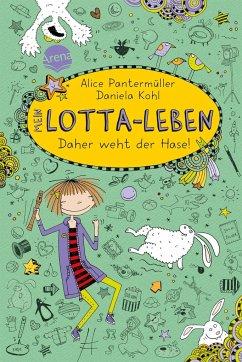 Daher weht der Hase! / Mein Lotta-Leben Bd.4 - Pantermüller, Alice