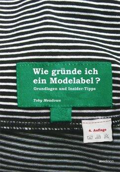 Wie gründe ich ein Modelabel? - Meadows, Toby
