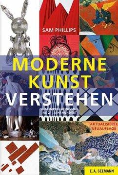 Moderne Kunst verstehen - Phillips, Sam
