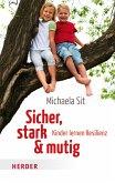 Sicher, stark & mutig (eBook, ePUB)