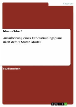 Ausarbeitung eines Fitnesstrainingsplans nach dem 5 Stufen Modell (eBook, PDF) - Scherf, Marcus