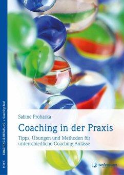 Coaching in der Praxis - Prohaska, Sabine