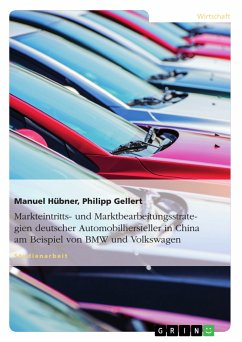 Markteintritts- und Marktbearbeitungsstrategien deutscher Automobilhersteller in China am Beispiel von BMW und Volkswagen (eBook, ePUB)