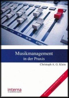 Musikmanagement in der Praxis - Klein, Christoph A. G.