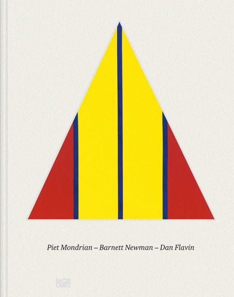 Piet Mondrian - Barnett Newman - Dan Flavin - Mondrian, Piet; Newman, Barnett; Flavin, Dan