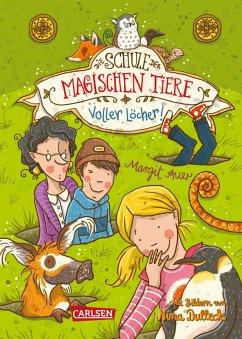 Voller Löcher! / Die Schule der magischen Tiere Bd.2 (eBook, ePUB) - Auer, Margit