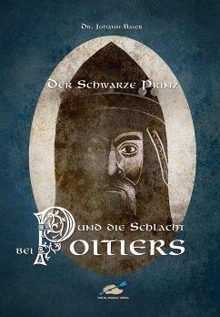 Der schwarze Prinz und die Schlacht bei Poitiers - Baier, Johann