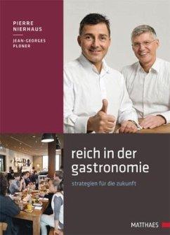 Reich in der Gastronomie - Nierhaus, Pierre; Ploner, Jean-Georges
