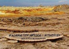 Faszination Afrika: Äthiopien - Geburtstagskalender (Wandkalender immerwährend DIN A4 quer)