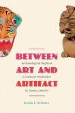 Between Art and Artifact