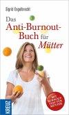 Das Anti-Burnout-Buch für Mütter (eBook, ePUB)