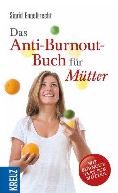 Das Anti-Burnout-Buch für Mütter (eBook, ePUB) - Engelbrecht, Sigrid