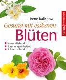 Gesund mit essbaren Blüten (eBook, ePUB)