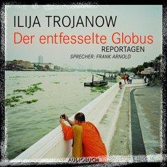 Der entfesselte Globus (MP3-Download) - Würth, Rudolf; Würth, Rudolf; Trojanow, Ilija