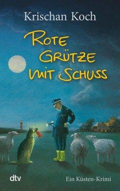 Rote Grütze mit Schuss / Thies Detlefsen Bd.1 (eBook, ePUB) - Koch, Krischan