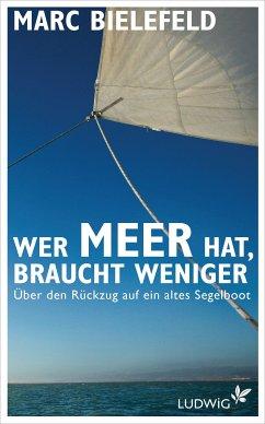 Wer Meer hat, braucht weniger (eBook, ePUB) - Bielefeld, Marc