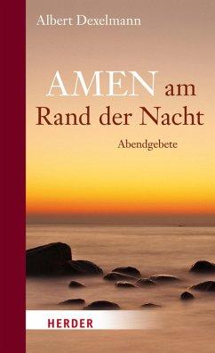 Amen am Rand der Nacht (eBook, ePUB) - Dexelmann, Albert