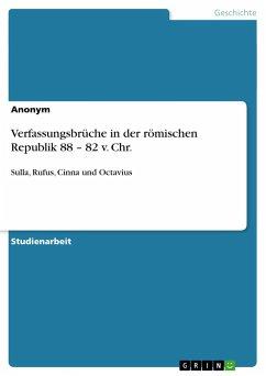 Verfassungsbrüche in der römischen Republik 88 - 82 v. Chr.