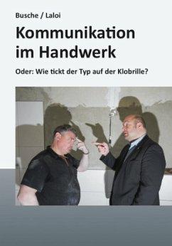 Kommunikation im Handwerk - Busche, André; Laloi, Christoph