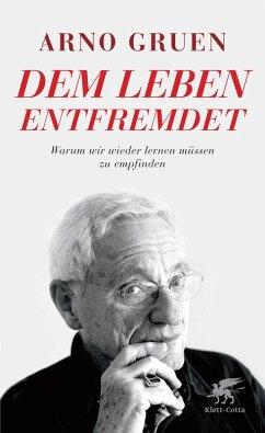 Dem Leben entfremdet (eBook, ePUB) - Gruen, Arno