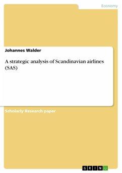 A strategic analysis of Scandinavian airlines (SAS)