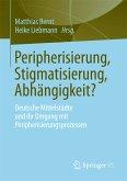 Peripherisierung, Stigmatisierung, Abhängigkeit? (eBook, PDF)